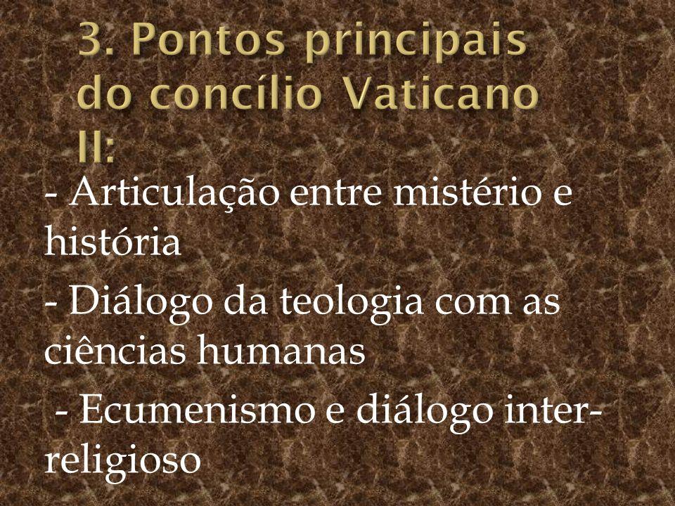 3. Pontos principais do concílio Vaticano II: