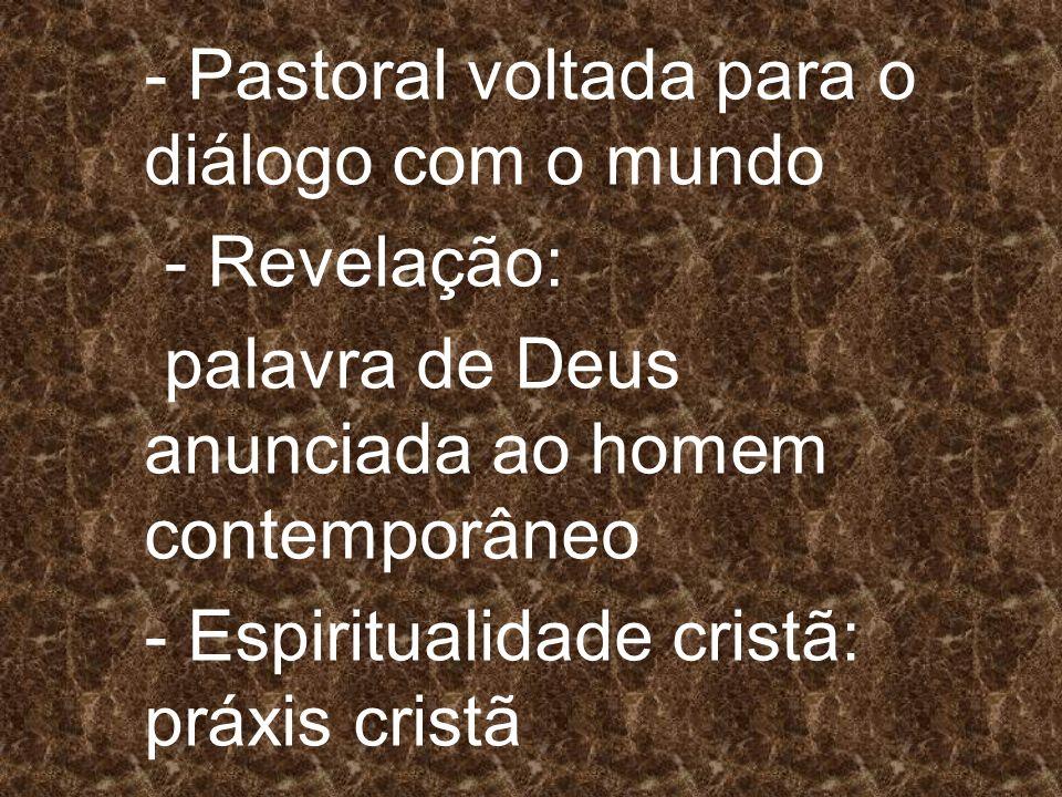 - Pastoral voltada para o diálogo com o mundo