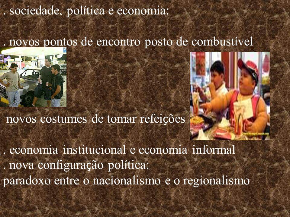 . sociedade, política e economia: