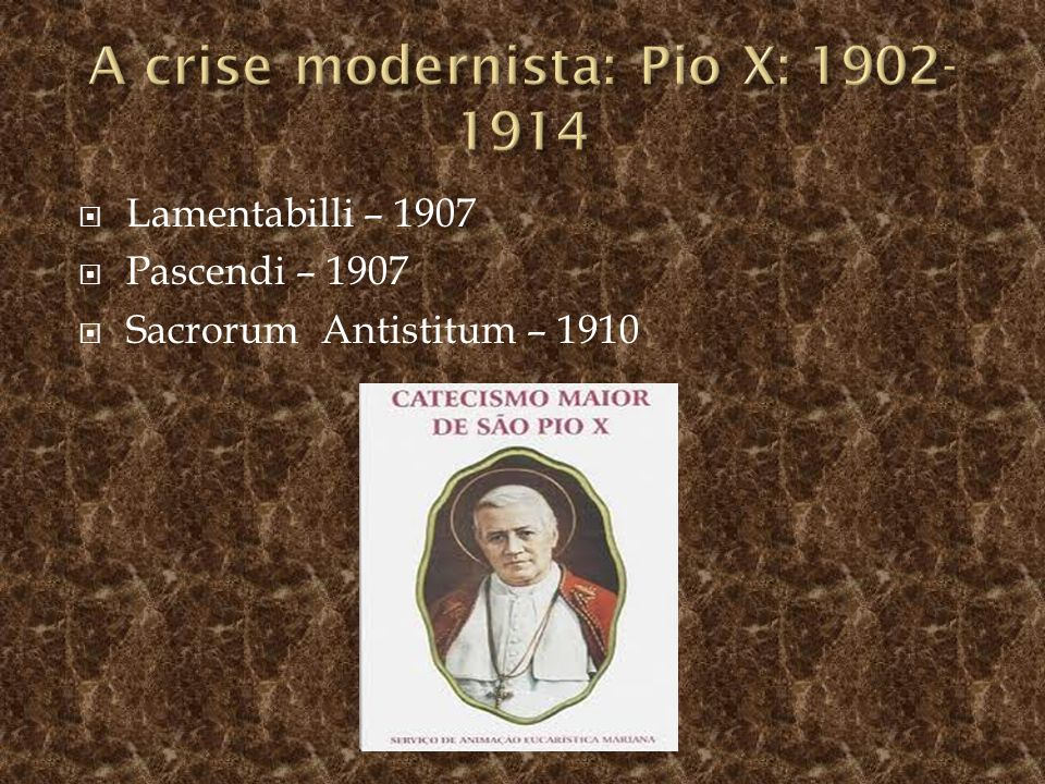 A crise modernista: Pio X: 1902-1914