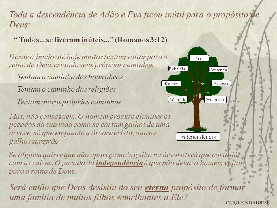 Toda a descendência de Adão e Eva ficou inútil para o propósito de Deus:
