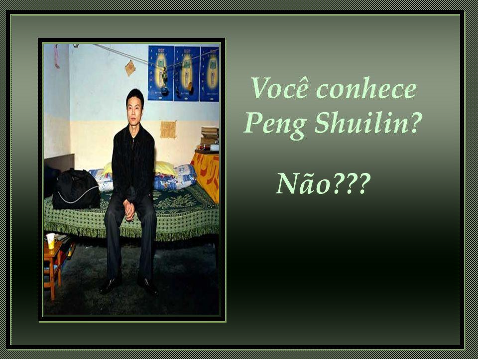 Você conhece Peng Shuilin Não