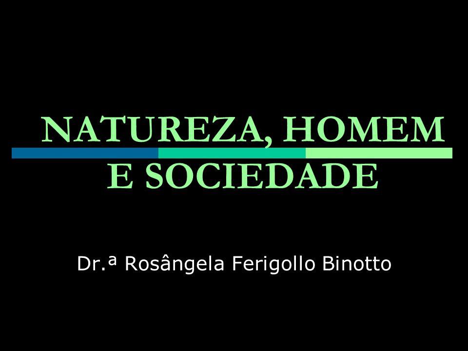 NATUREZA, HOMEM E SOCIEDADE