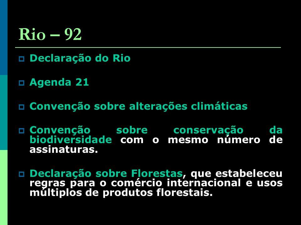 Rio – 92 Declaração do Rio Agenda 21