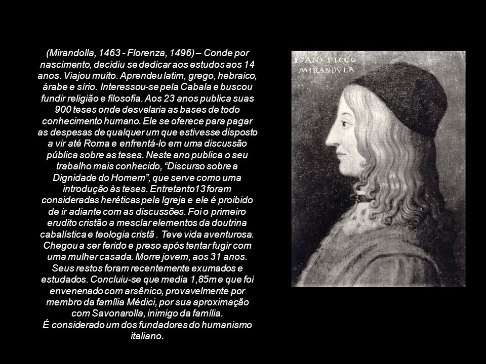 É considerado um dos fundadores do humanismo italiano.