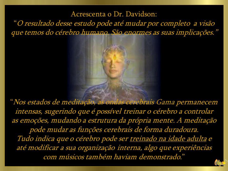 Acrescenta o Dr. Davidson:
