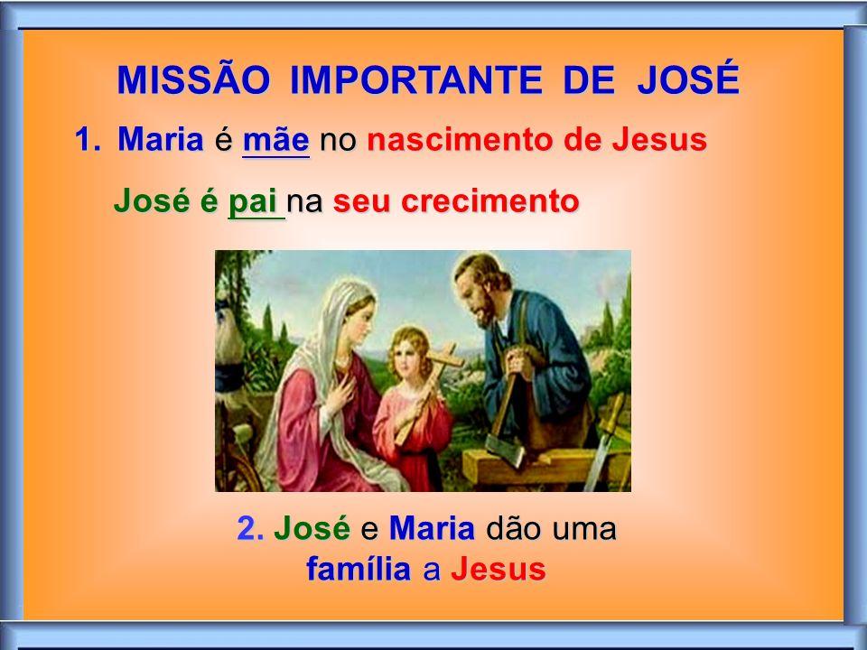 MISSÃO IMPORTANTE DE JOSÉ