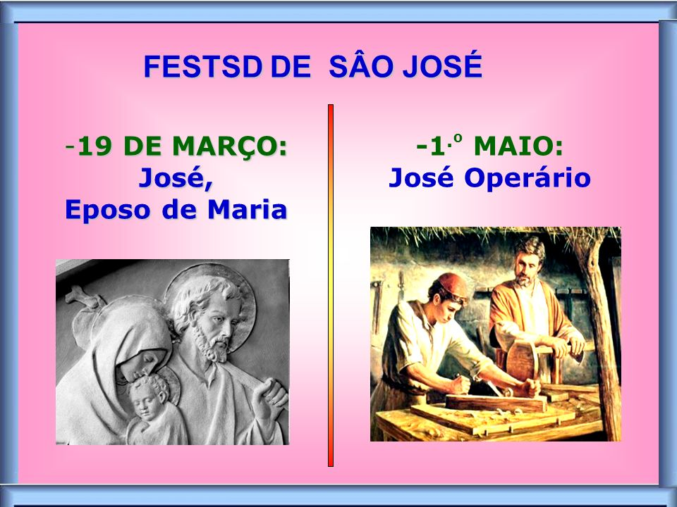19 DE MARÇO: José, Eposo de Maria