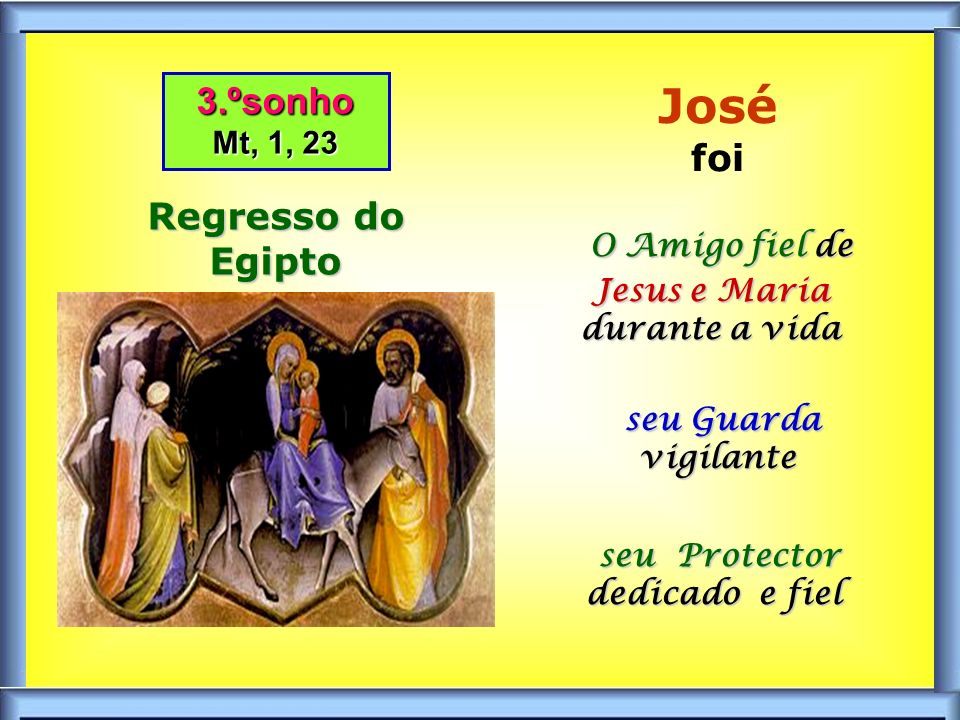 O Amigo fiel de Jesus e Maria durante a vida
