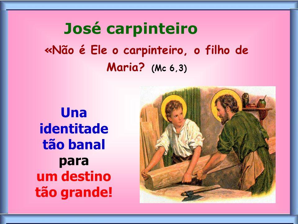 José carpinteiro Una identitade tão banal para um destino tão grande!