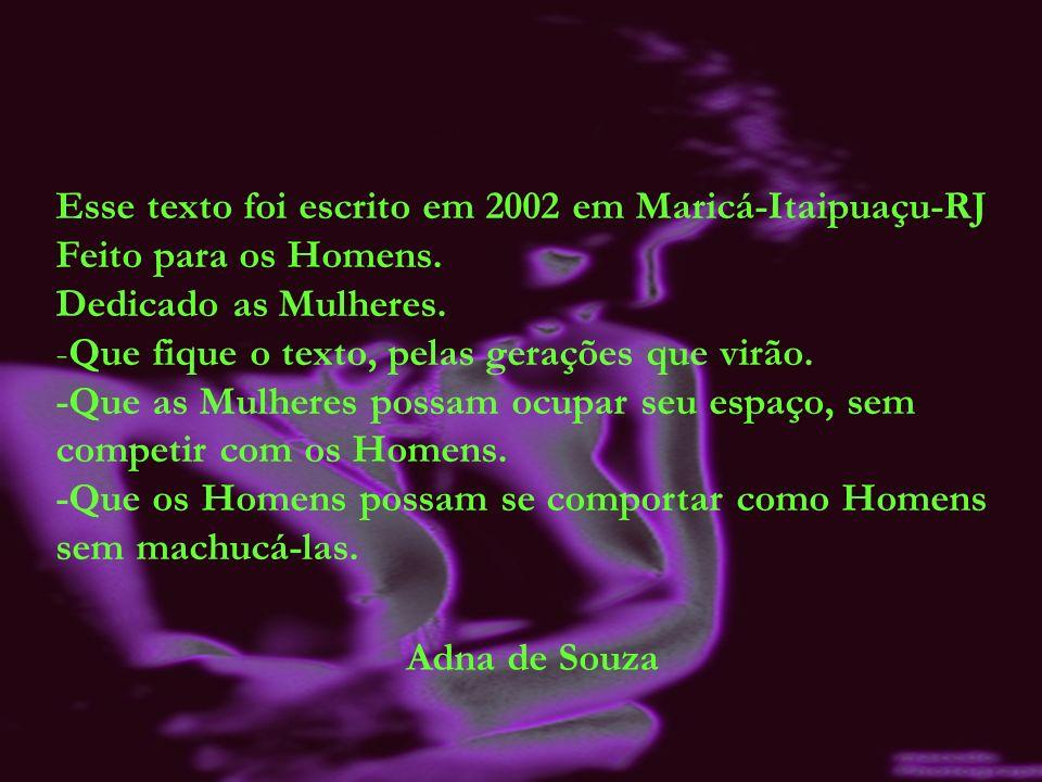 Esse texto foi escrito em 2002 em Maricá-Itaipuaçu-RJ