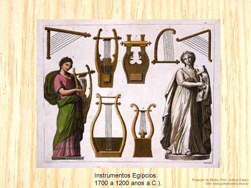 Instrumentos Egípcios. 1700 a 1200 anos a.C.).