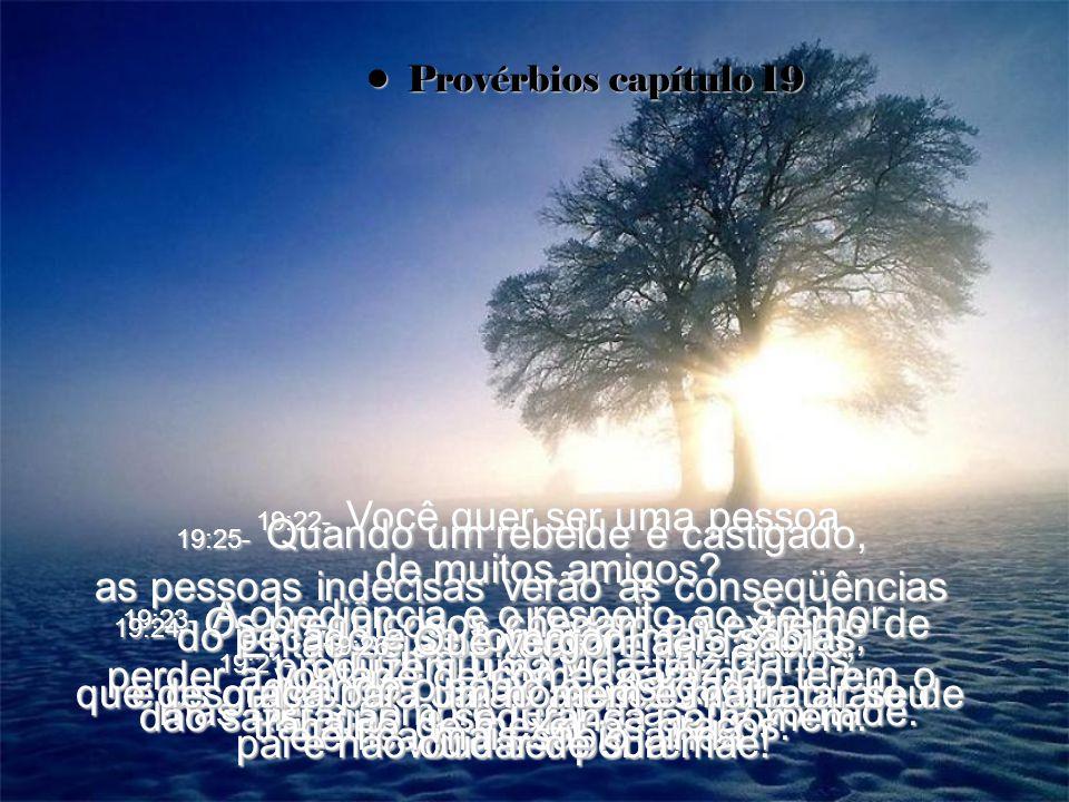 19:22- Você quer ser uma pessoa de muitos amigos