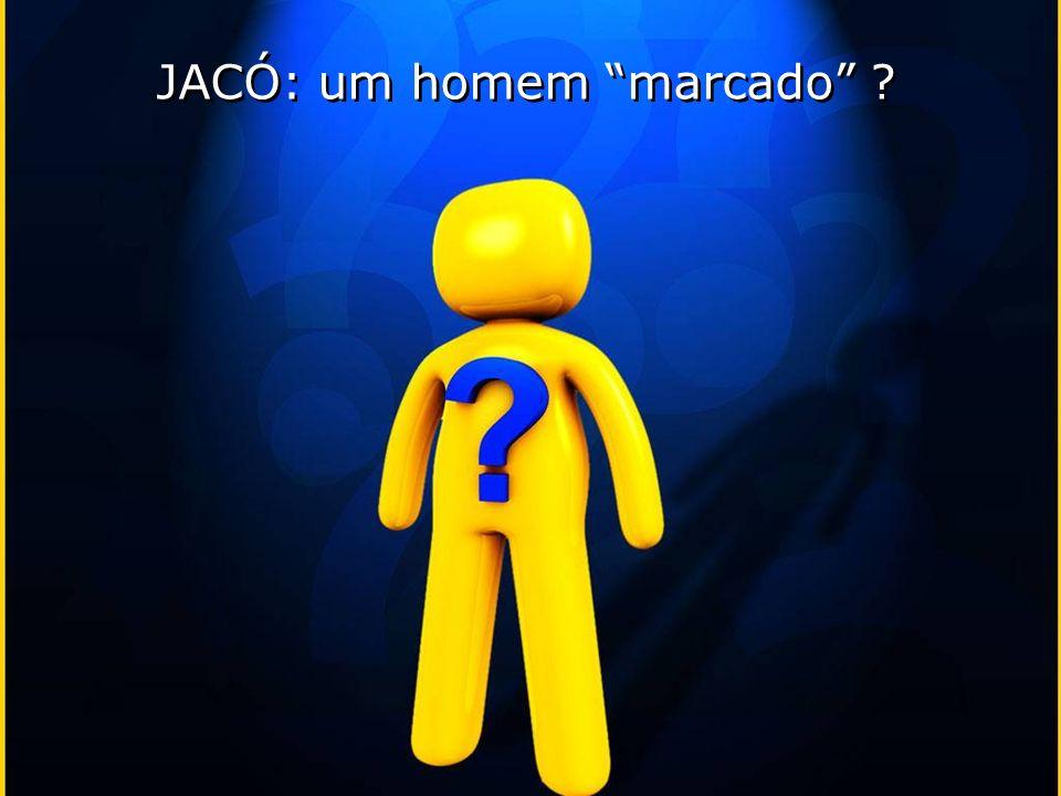 JACÓ: um homem marcado