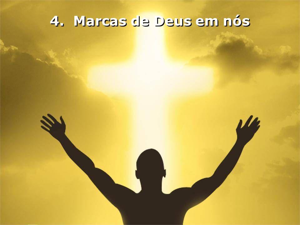 4. Marcas de Deus em nós