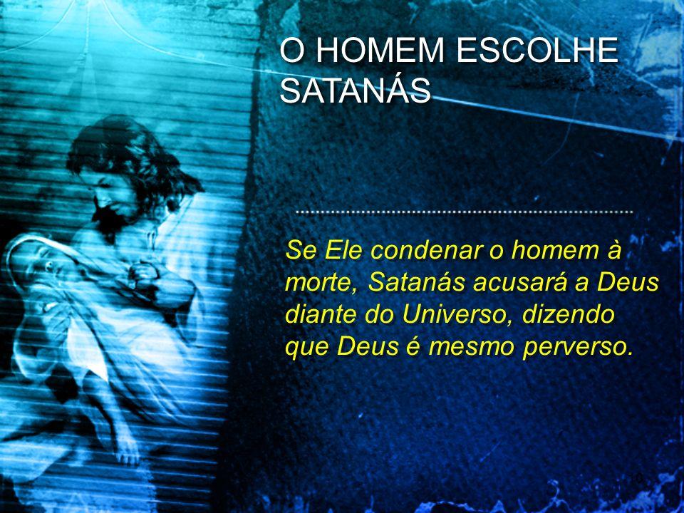 O HOMEM ESCOLHE SATANÁS