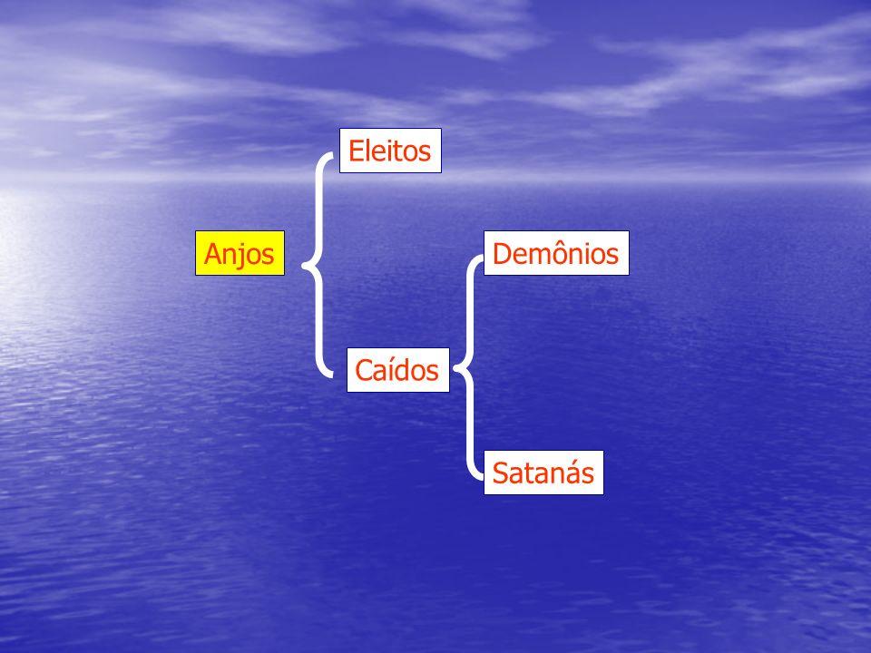 Eleitos Anjos Demônios Caídos Satanás