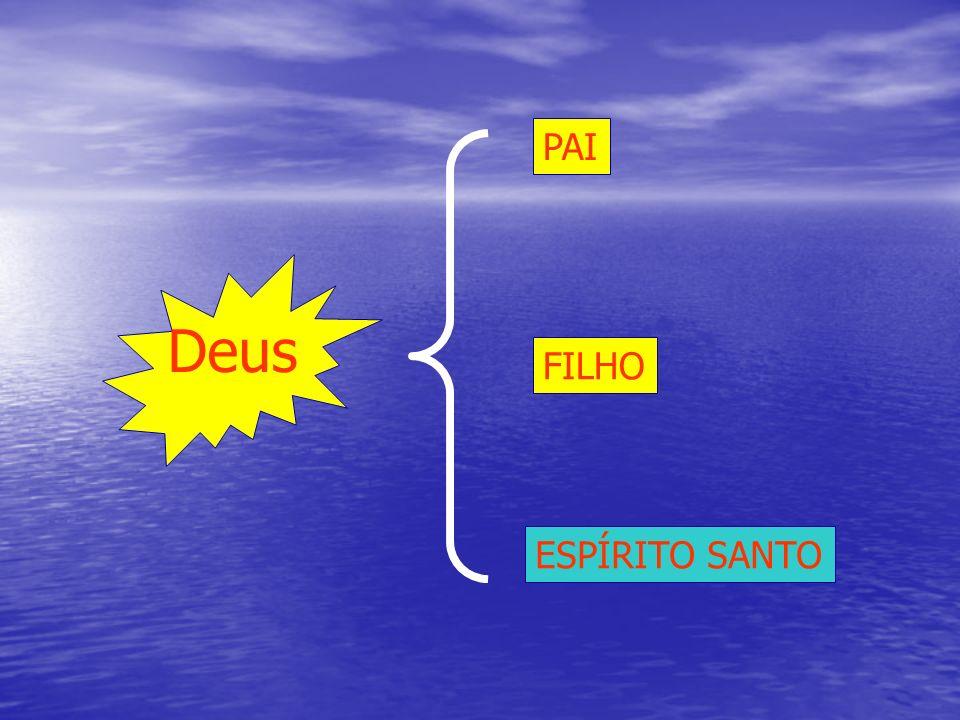 PAI Deus FILHO ESPÍRITO SANTO