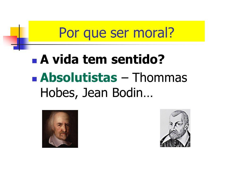 Por que ser moral A vida tem sentido
