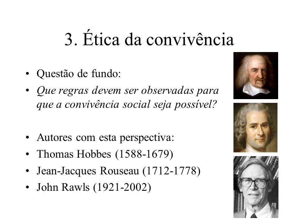 3. Ética da convivência Questão de fundo: