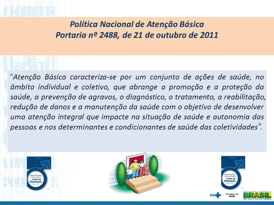 Política Nacional de Atenção Básica Portaria nº 2488, de 21 de outubro de 2011