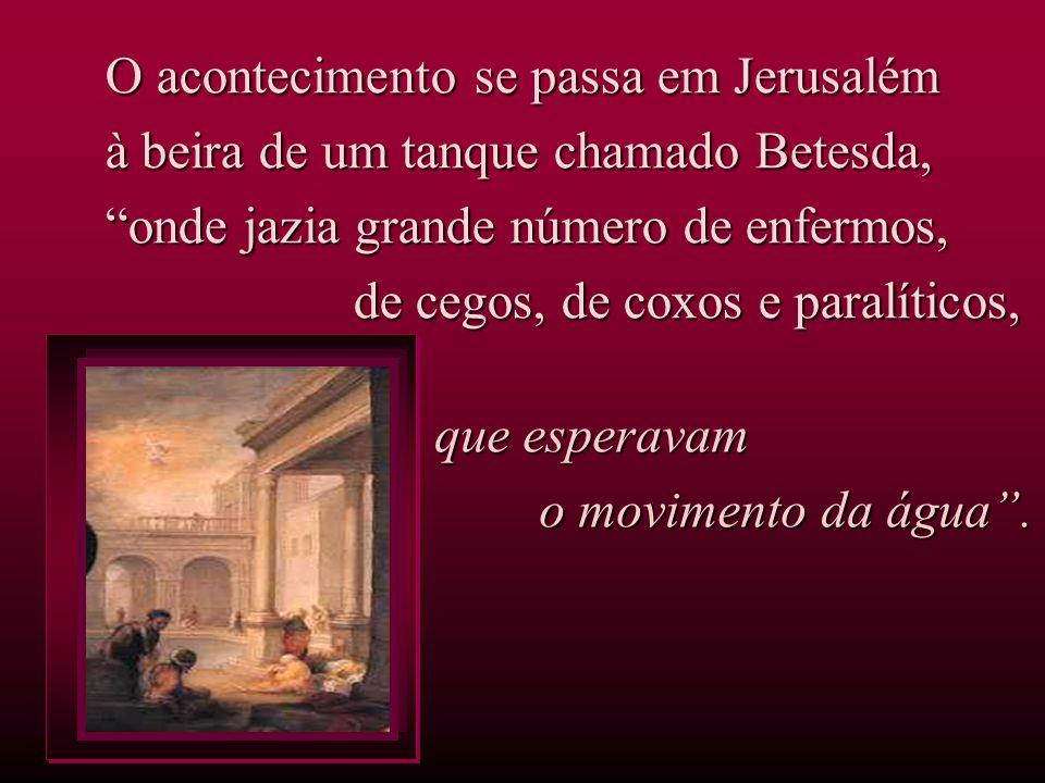O acontecimento se passa em Jerusalém