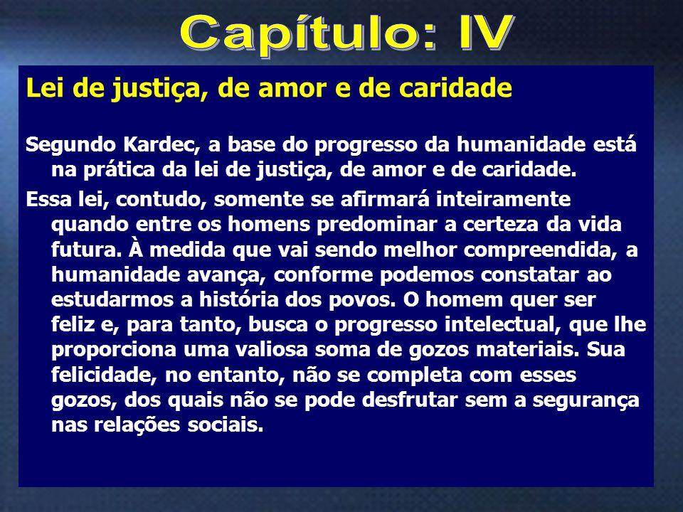 Capítulo: IV Lei de justiça, de amor e de caridade