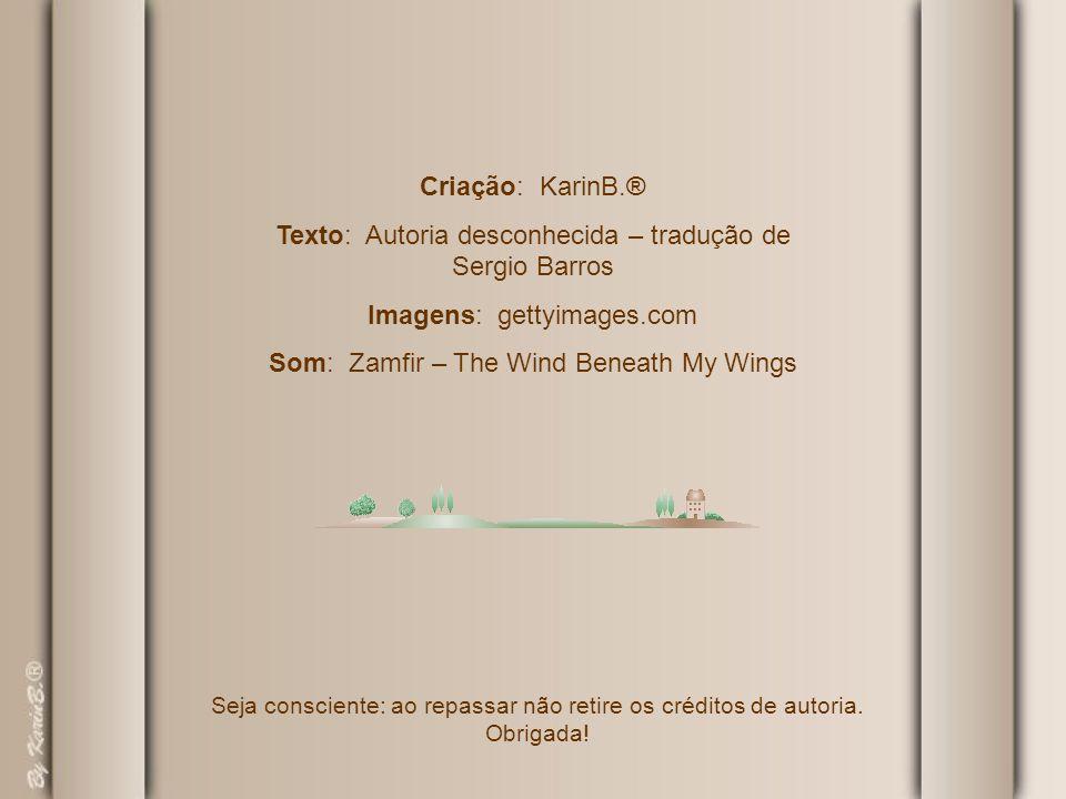 Texto: Autoria desconhecida – tradução de Sergio Barros