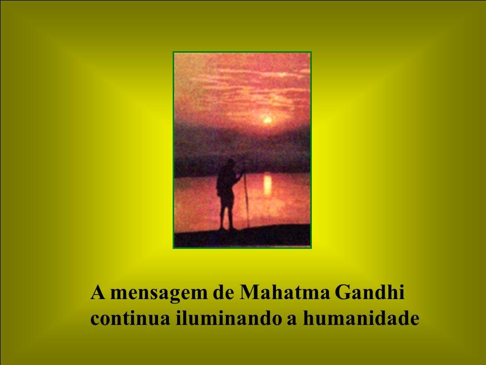 A mensagem de Mahatma Gandhi