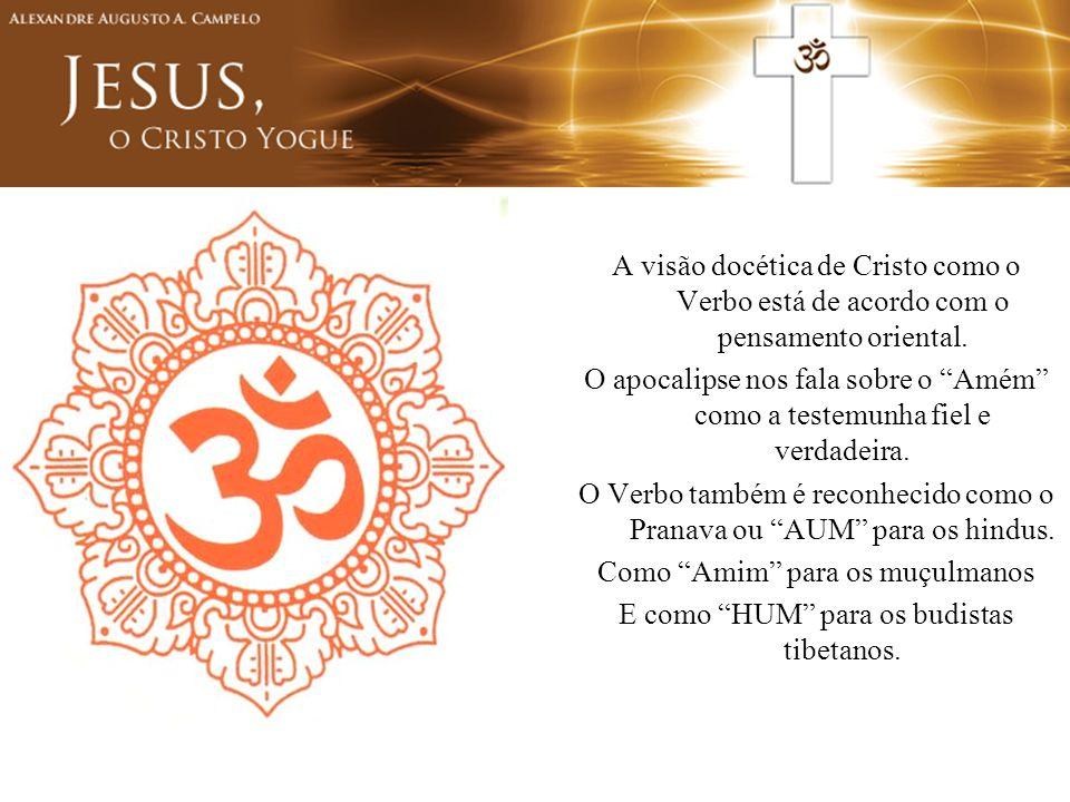 O Verbo também é reconhecido como o Pranava ou AUM para os hindus.