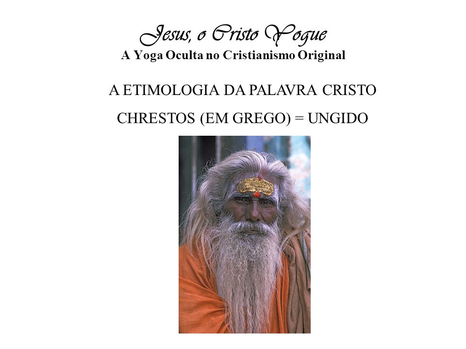 Jesus, o Cristo Yogue A Yoga Oculta no Cristianismo Original