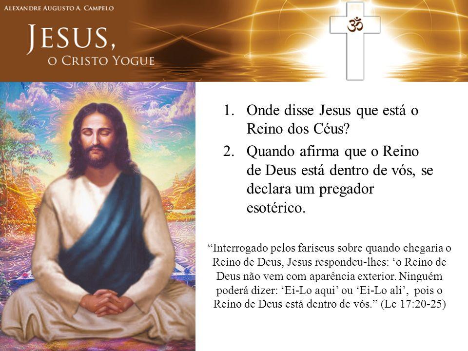 Onde disse Jesus que está o Reino dos Céus