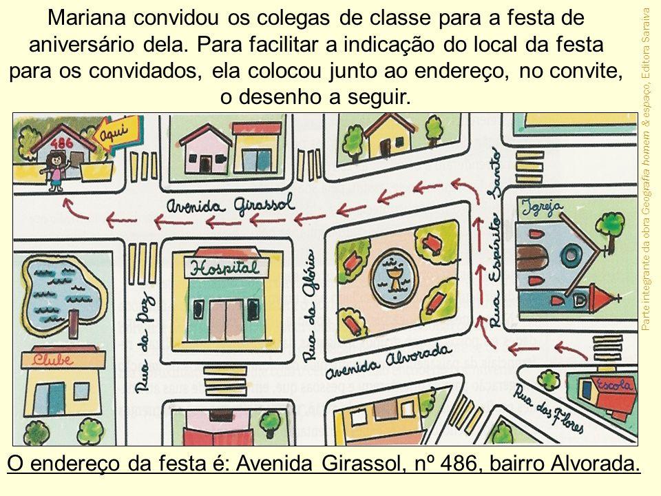 O endereço da festa é: Avenida Girassol, nº 486, bairro Alvorada.