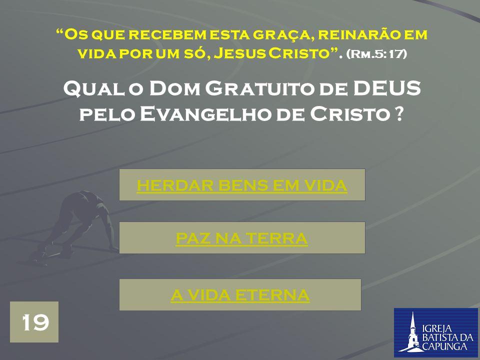 Qual o Dom Gratuito de DEUS pelo Evangelho de Cristo
