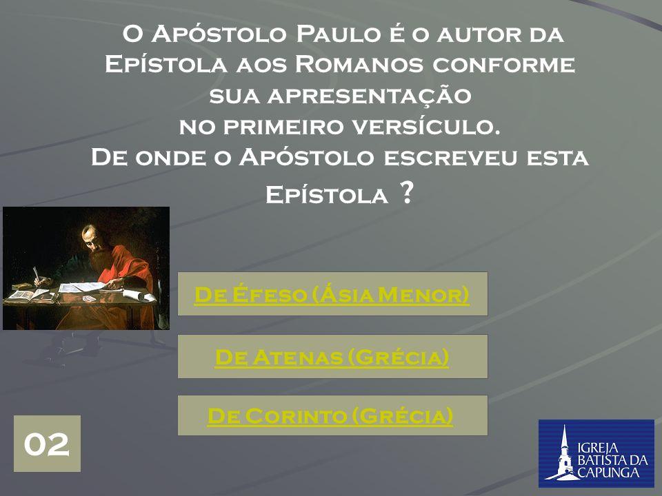 De onde o Apóstolo escreveu esta Epístola
