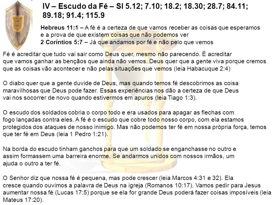 IV – Escudo da Fé – Sl 5. 12; 7. 10; 18. 2; 18. 30; 28. 7; 84. 11; 89