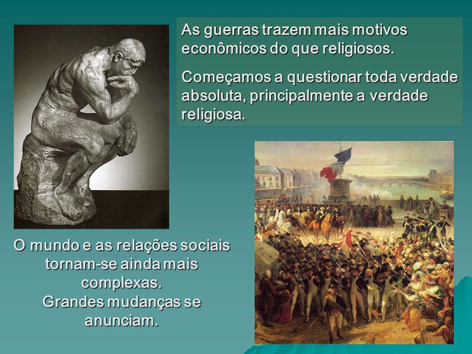 As guerras trazem mais motivos econômicos do que religiosos.