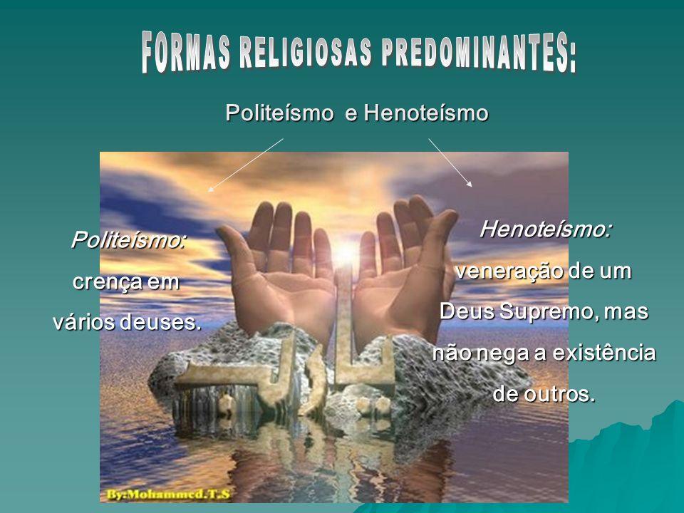 Politeísmo: crença em vários deuses.