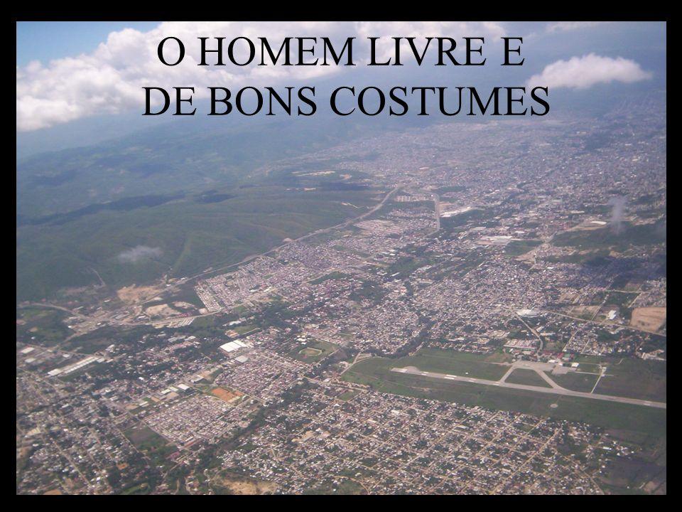 O HOMEM LIVRE E DE BONS COSTUMES