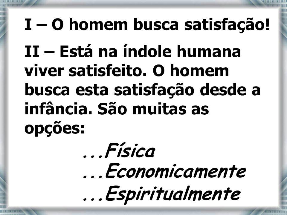 ...Física ...Economicamente ...Espiritualmente