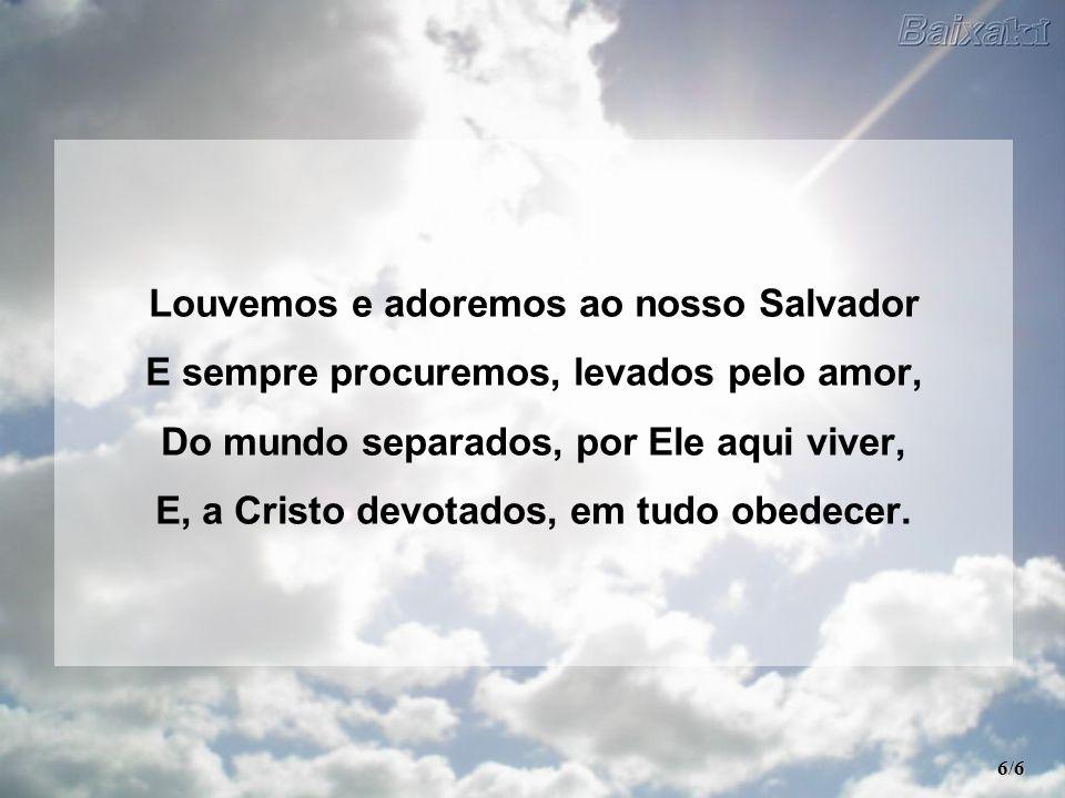 Louvemos e adoremos ao nosso Salvador
