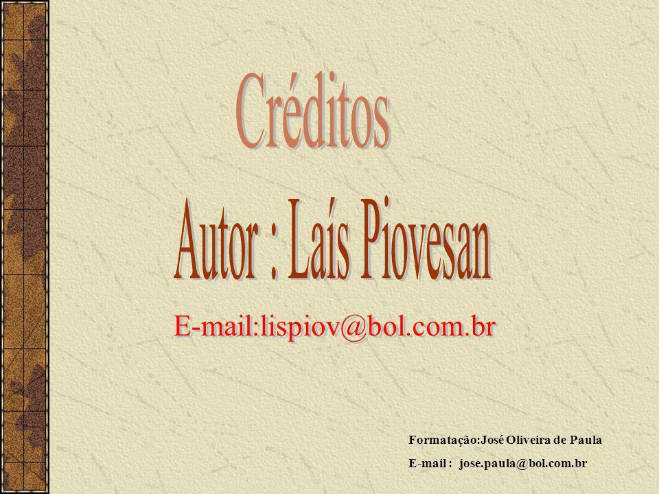 Créditos Autor : Laís Piovesan E-mail:lispiov@bol.com.br