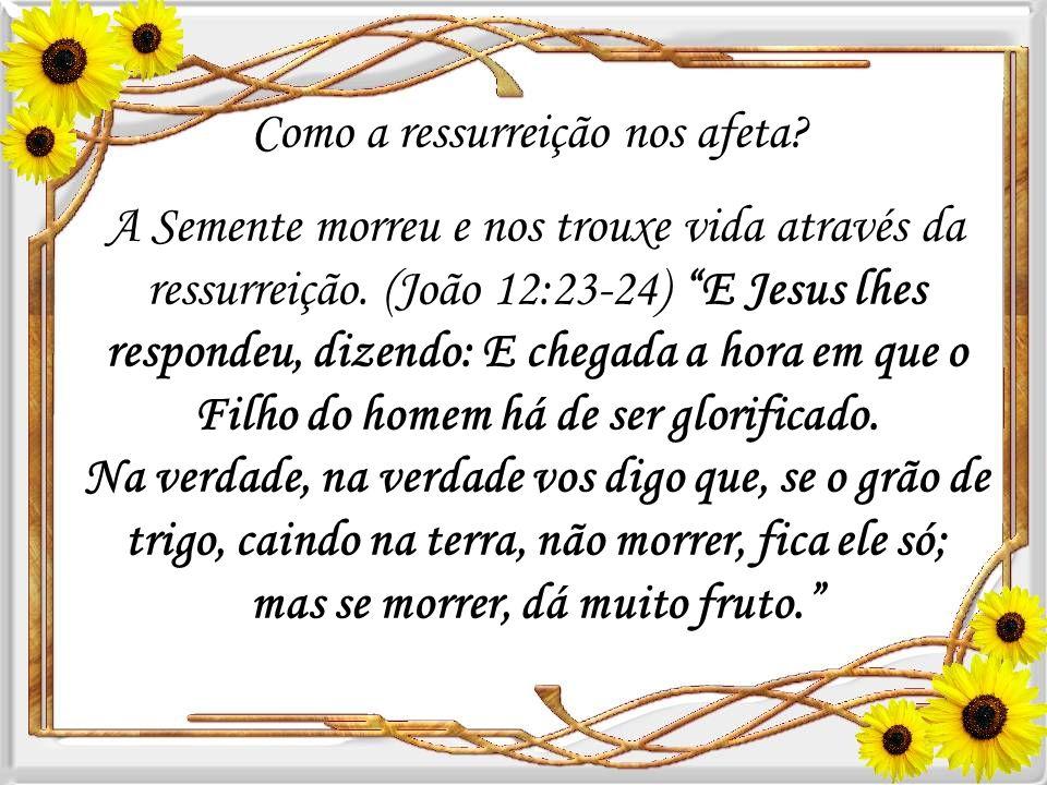 Como a ressurreição nos afeta