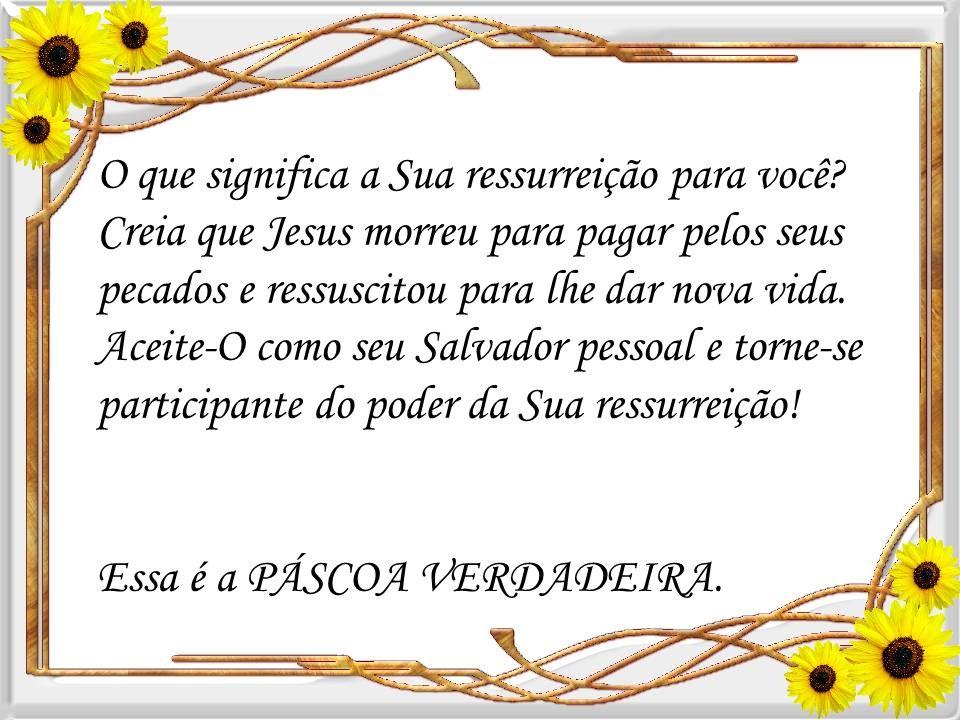O que significa a Sua ressurreição para você