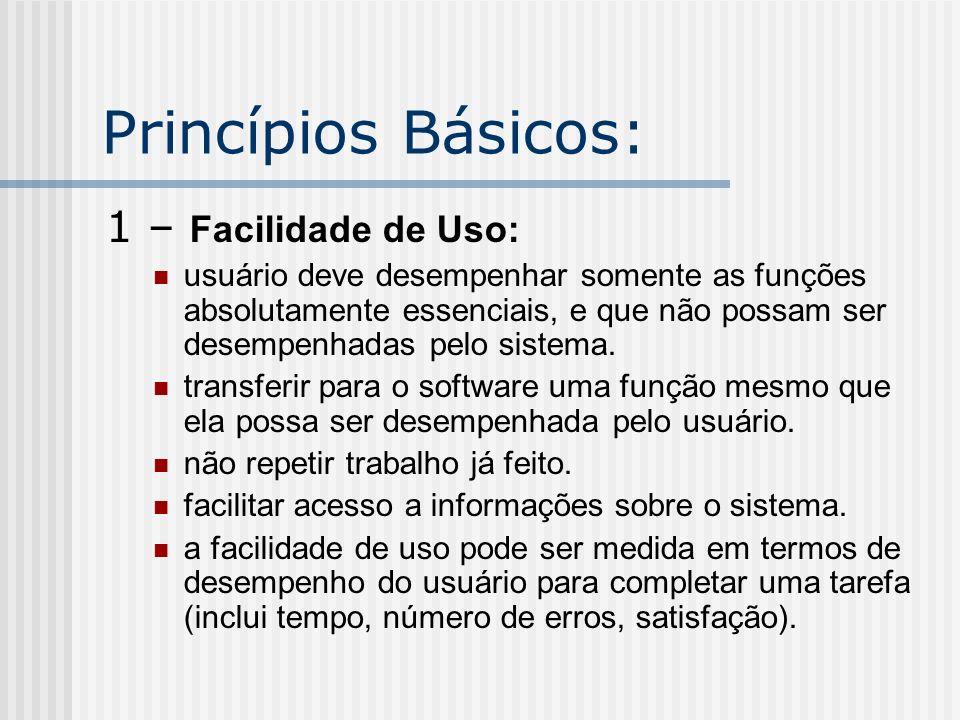 Princípios Básicos: 1 – Facilidade de Uso: