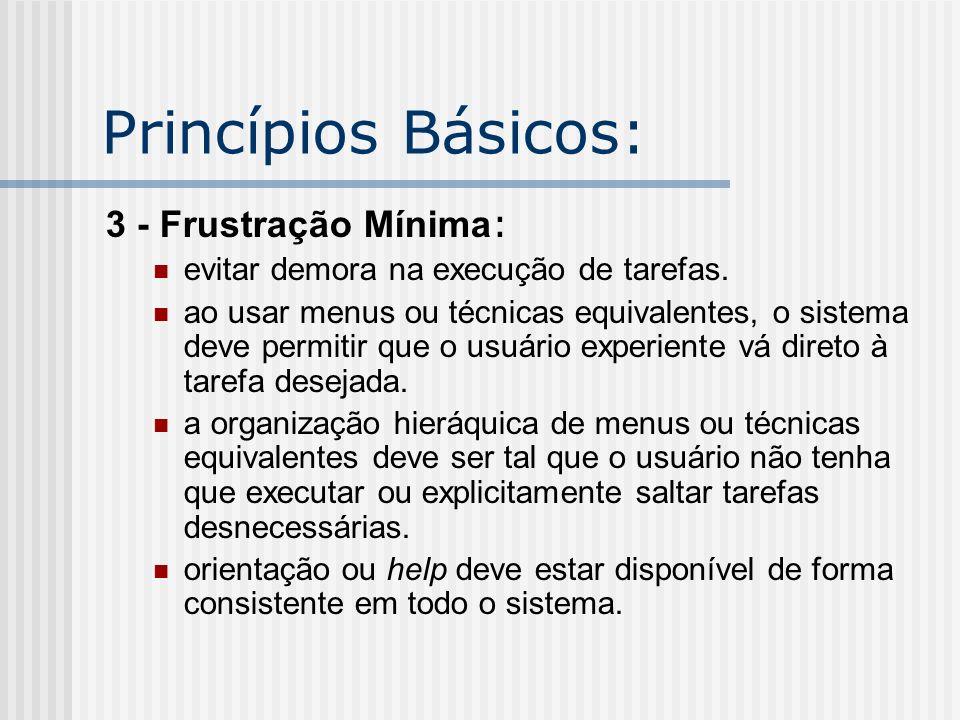 Princípios Básicos: 3 - Frustração Mínima: