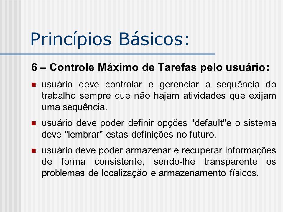 Princípios Básicos: 6 – Controle Máximo de Tarefas pelo usuário: