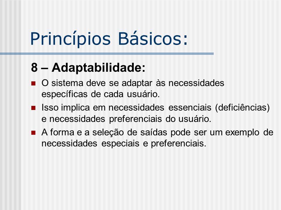 Princípios Básicos: 8 – Adaptabilidade: