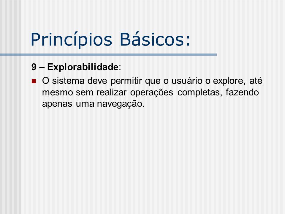 Princípios Básicos: 9 – Explorabilidade: