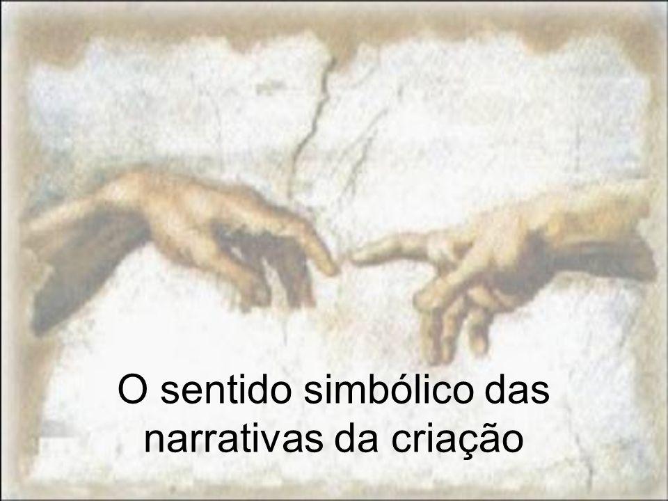 O sentido simbólico das narrativas da criação